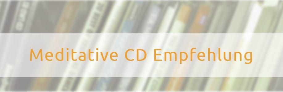 Spiritquelle Empfehlungen wertvoller Meditations CD